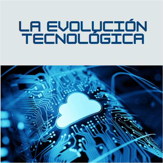 evolucion tecnología